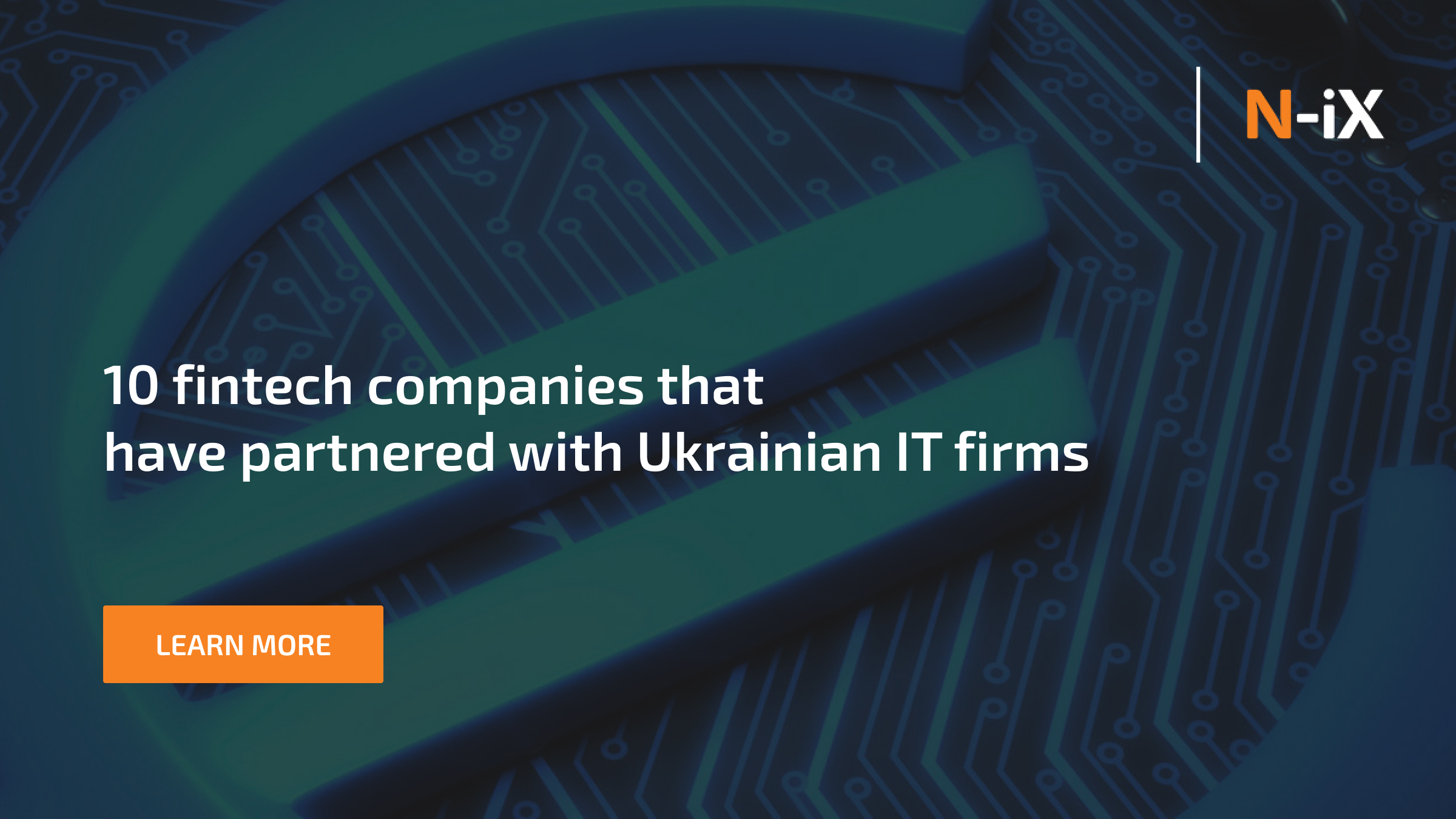 10 fintech companies which outsource to Ukrainian developers