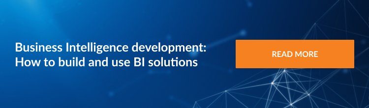 Business Intelligence development: How to build and use BI solutions