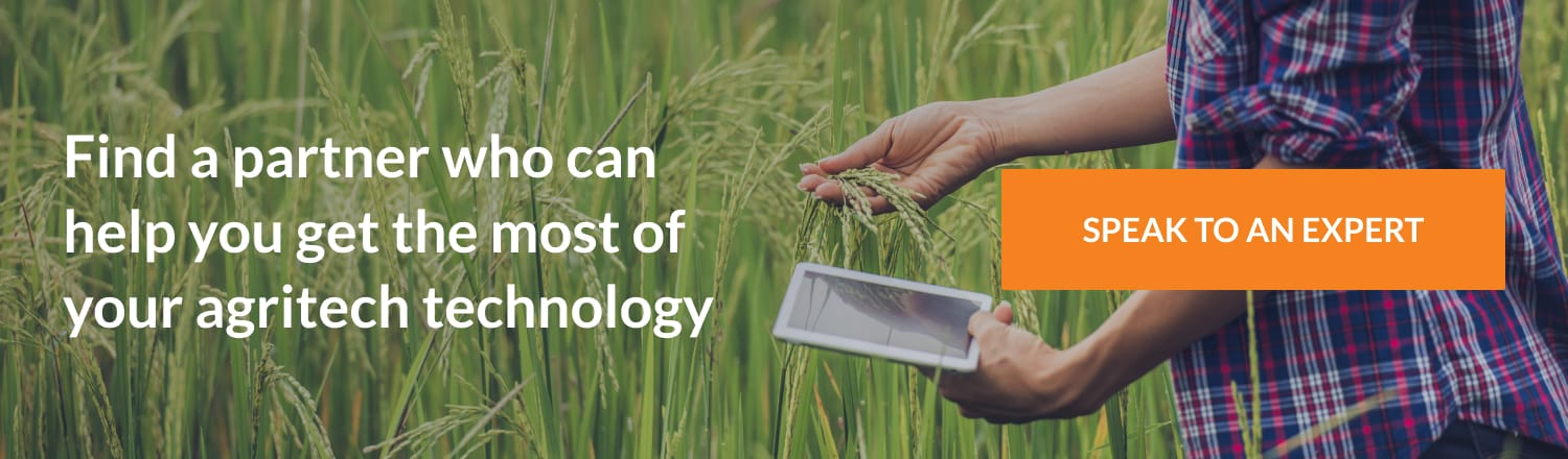 Find a partner who will help you get the most of your agritech technology